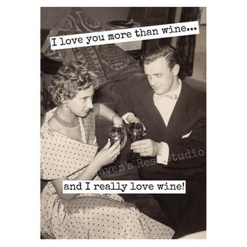 I Love You More Than Wine And I Really Love Wine Funny Vintage Style Anniversary Card Valentines Day Card Love Card FREE SHIPPING