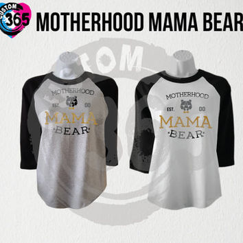 Motherhood Mama Bear EST.Customize (Straight Fit Raglan Each Shirt 17.99 )
