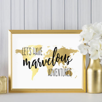 "Let's Have Marvelous Adventures DIGITAL DOWNLOAD 8"" x 10"" Gold World Map Printable Home Decor Wall Art"
