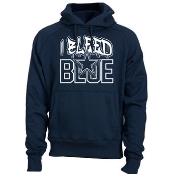 Dallas Cowboys Hoodie I Bleed Blue Dallas Cowboys Pullover Sweatshirt Shirt Tony Romo Dez Bryant Shirts