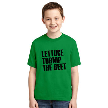 Lettuce Turnip The Beet Joke Youth T-shirt
