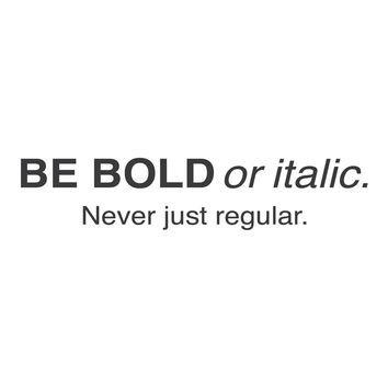 """wall quotes wall decals - """"Be bold or italic. Never just regular"""""""