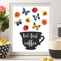 Coffee Printable Art Print But first coffee Digital file Quote Poster Watercolor flowers Wall art Kitchen decor prints Coffee gift 8x10 SALE