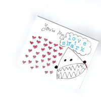 Love Shark Card I Love You Greeting Note Card You're My Fish Funny Made by Hand Stamped Lettered Drawing Custom Personalized Engagement