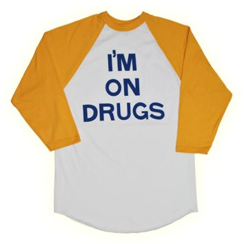 I'm On Drugs Baseball Shirt