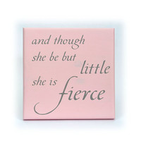 And though she be but little shakespeare painted sign on pine board pink background S1032