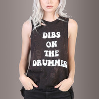 DIBS ON THE DRUMMER Muscle Tee
