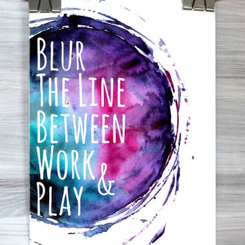 Typography Print Blur The Line Between Work And Play Poster Watercolor Dorm Room Bedroom Poster Wall Art