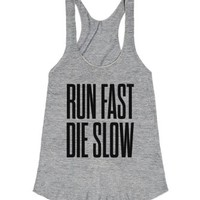 Run Fast Die Slow-Female Athletic Grey Tank