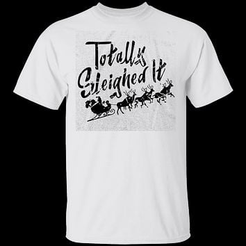 Totally Sleighed it T-Shirt