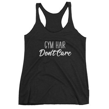 Gym Hair Don't Care - Gym Workout Fitness - Women's Racerback Tank