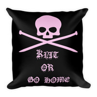 Knit or go home Square Pillow