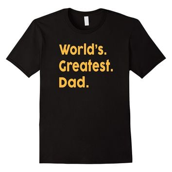 World's Greatest Dad Shirt. Funny Father's Day 2017 Gift