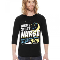 Night Shift Nurse Keeping Em Alive Til' 7:05 3/4 Sleeve Shirt