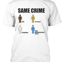 Same Crime For Society Injustice Tshirt