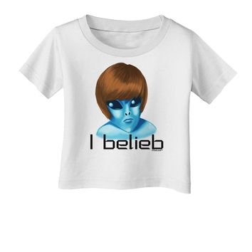 Extraterrestial - I Belieb Infant T-Shirt by TooLoud