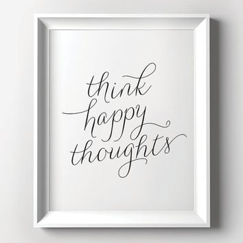 Think Happy Thoughts 8x10 printable quote art, gift for her, office wall art, inspirational printable - instant download