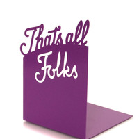 Typographic Bookend- That's all Folks