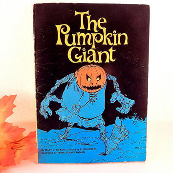 The Pumpkin Giant Children's Book Elementary Reader Fairy Tale by Mary E Wilkins Halloween Monster Story Vintage 1973 IIllustrated Paperback