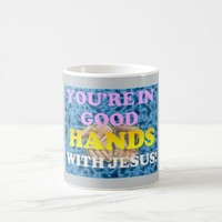 You're In Good Hands With Jesus! Coffee Mug