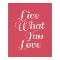 Live Love Inspirational Quote Gifts Pink Poster