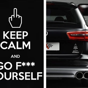 Keep Calm And Go Fuck Yourself  Funny Bumper Sticker Vinyl Decal JDM KCCO Chive On Honda Acura Dope Euro Turbo Jeep BMW Chevy