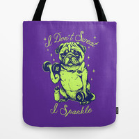I Don't Sweat I Sparkle Tote Bag by Huebucket