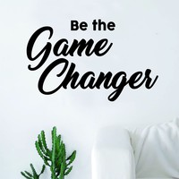 Be the Game Changer Quote Decal Sticker Wall Vinyl Art Home Decor Inspirational Motivational