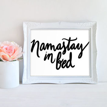 Namastay in Bed Quote Printable Sign, Bedroom Art, Printable Digital Wall Art Template, Instant Download, 8x10