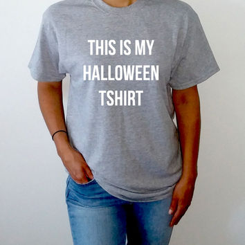 This Is My Halloween Tshirt Unisex T-shirt for Halloween costume funny slogan horror party time