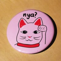 Cat- Nya!? Good luck Charm cat.