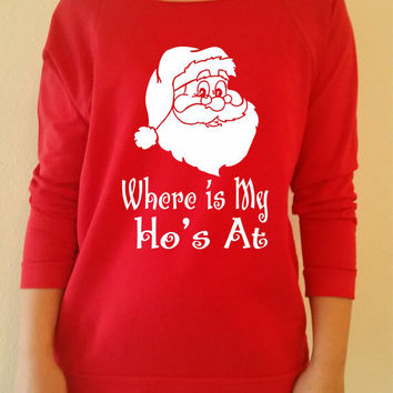 Where is My Ho's At Ladies Terry Off Shoulder Sweater.Christmas sweater.Off Shoulder Sweatshirt.Slouchy Sweatshirt .Ugly Christmas  Sweater