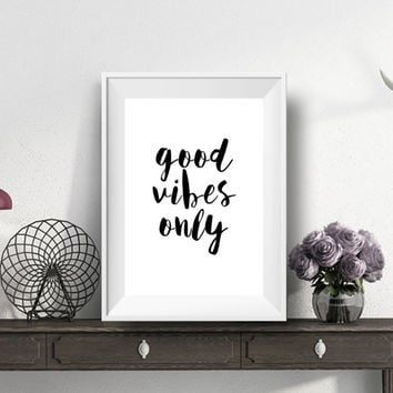 Good Vibes Only Print, Printable Wall Art, Typography Art,inspirational quote, Typography Print, Modern Wall Art, Instant Download