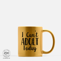 Can't Adult - Color - Mug