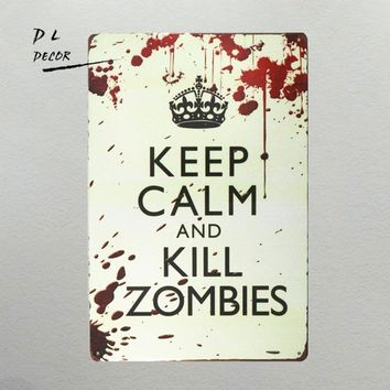 DL- 12x8 Inches Pub,bar,home Wall Decor Souvenir Hanging Metal Tin Sign Plate Plaque (KEEP CALM AND KILL ZOMBIES)