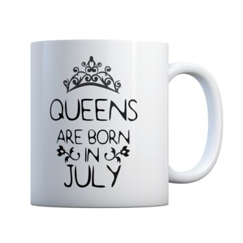 Queens Are Born In July Great Gift Idea 11 oz Coffee Mug Ceramic Coffee and Tea Cup