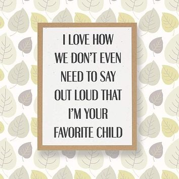 I'm Your Favorite Child Card