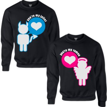 YOU'RE MY ROMEO YOU'RE MY JULIET COUPLE SWEATSHIRT