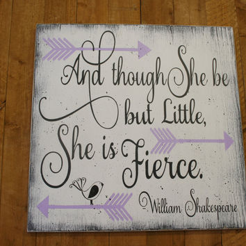 And Though She Be But Little She Is Fierce Girls Nursery Wood Sign Nursery Decor Lavender Nursery Tribal Arrow Nursery Decor Shabby Chic
