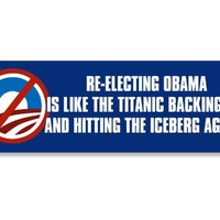 Re-Electing Obama is Like the Titanic (nobama anti) Bumper Sticker