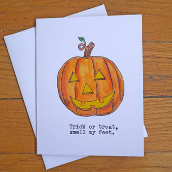 Funny Halloween Card - Pumpkin - Trick or Treat Smell My Feet