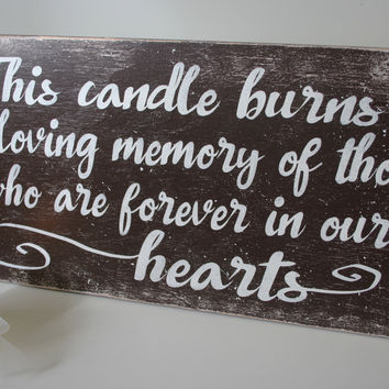 In Memory Wedding Sign Wood Sign Rustic Wedding Vintage Wedding This Candle Burns In Loving Memory Distressed Wood Handmade Handpainted