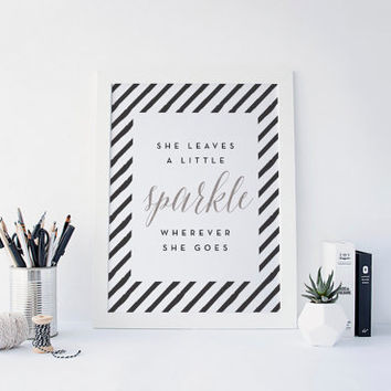She leaves a little sparkle wherever she goes Print, Kate Spade Quote, Office Decor, Desk Accessories, Black and White Art,  Printable Art