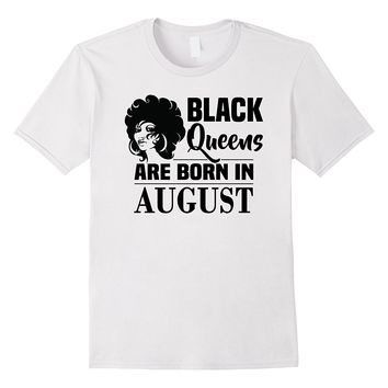 Black Queens Are Born In August Shirt