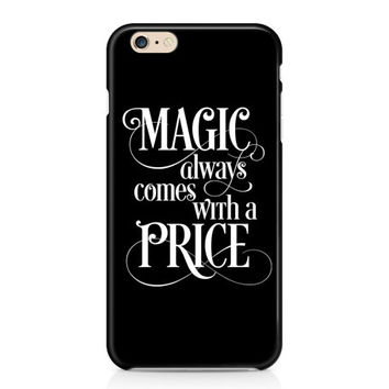 Magic Always Comes With a Price Phone Case - OUAT Phone Case - TV Quote Phone Case - Emma Swan - iPhone 7 - Galaxy S7