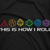 This is how I roll - sided dices geeky nerd tee t-shirt
