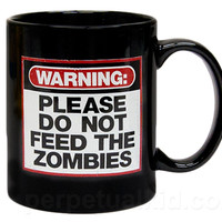 DO NOT FEED THE ZOMBIE MUG