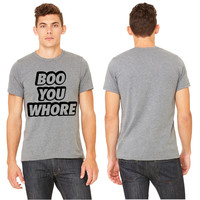 Boo You Whore T-shirt