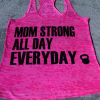Gym shirt,gym tank,mom strong,gym clothes,worknout clothes,fitness tank,,work out shirts,gym tank, exercise shirts,work out tank tops,