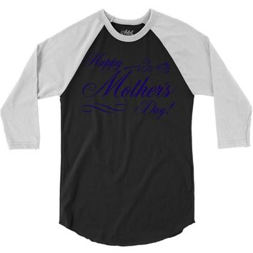 happy mother s day 3/4 Sleeve Shirt